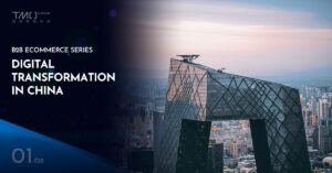 B2B eCommerce Series Part 1: Digital Transformation in China